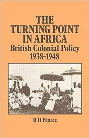 The Turning Point in Africa British Colonial Policy 1938-48 African American Books at United Black Books
