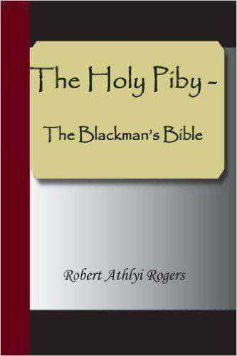 Download The Holy Piby - The Blackman's Bible by Robert Athlyi Rogers (E-Book), Urban Books, Black History and more at United Black Books! www.UnitedBlackBooks.org