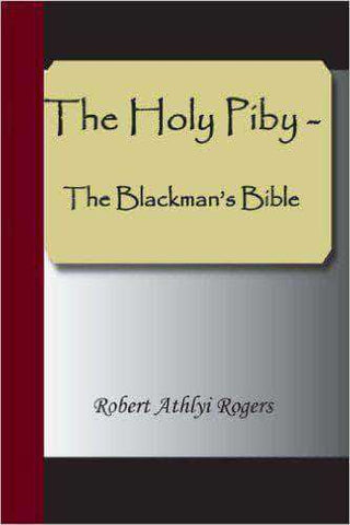 Download The Holy Piby - The Blackman's Bible by Robert Athlyi Rogers (E-Book) , The Holy Piby - The Blackman's Bible by Robert Athlyi Rogers (E-Book) Pdf download, The Holy Piby - The Blackman's Bible by Robert Athlyi Rogers (E-Book) pdf, Bible, Free, PWYW, Rastafari, Religion, Spirituality books,