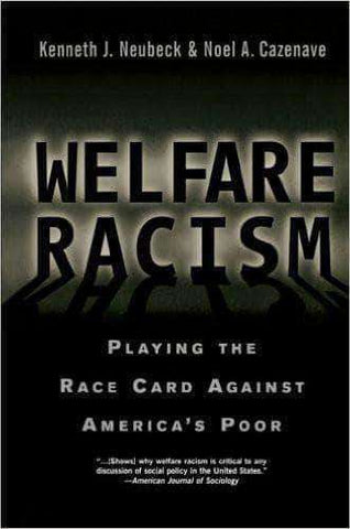 Welfare Racism Playing the Race Card Against America's Poor by Kenneth Neubeck (E-Book) - United Black Books