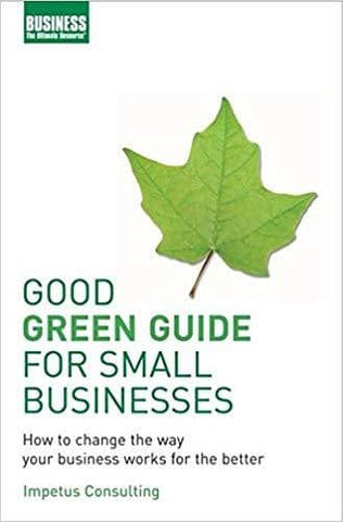 Download Good Green Guide for Small Business: How To Change The Way Your Business Works For The Better (E-Book), Urban Books, Black History and more at United Black Books! www.UnitedBlackBooks.org
