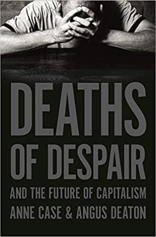 Deaths of Despair and the Future of Capitalism by Anne Case & Angus Deaton (E-Book)