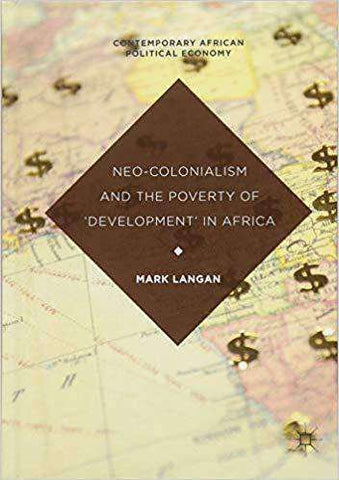 Download Neo-Colonialism and the Poverty of 'Development' in Africa (E-Book), Urban Books, Black History and more at United Black Books! www.UnitedBlackBooks.org
