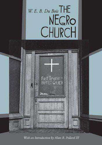 The Negro Church by W.E.B. DuBois (E-Book) African American Books at United Black Books