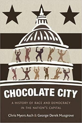 Download Chocolate City; a History of Race and Democracy in the Nation's Capital (E-Book), Urban Books, Black History and more at United Black Books! www.UnitedBlackBooks.org
