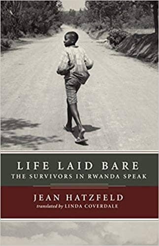 Download Hatzfeld - Life Laid Bare; the Survivors in Rwanda Speak (E-Book), Urban Books, Black History and more at United Black Books! www.UnitedBlackBooks.org