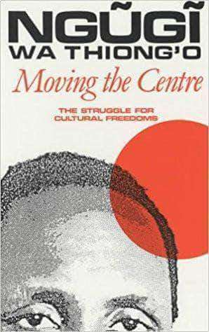 Download Moving the Centre: The Struggle For Cultural Freedoms (Studies in African Literature), Urban Books, Black History and more at United Black Books! www.UnitedBlackBooks.org