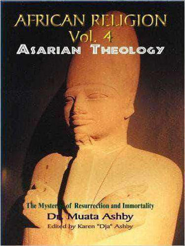 Download African Religions 4: Asarian Theology by Muata Ashby (E-Book), Urban Books, Black History and more at United Black Books! www.UnitedBlackBooks.org