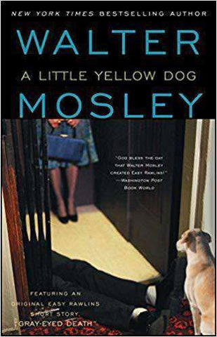Download A Little Yellow Dog: An Easy Rawlins Mystery, Urban Books, Black History and more at United Black Books! www.UnitedBlackBooks.org