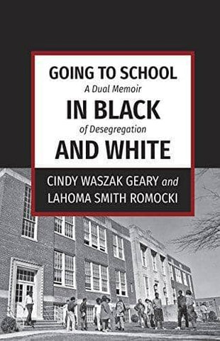 Going to School in Black and White; a Dual Memoir of Desegregation (E-Book)