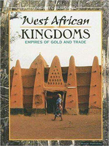 Download West African Kingdoms Empires Of Gold and Trade (Ancient Civilizations), Urban Books, Black History and more at United Black Books! www.UnitedBlackBooks.org