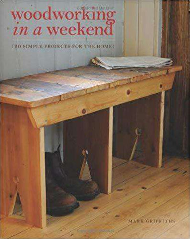 Woodworking in a Weekend - 20 Simple Projects for the Home (E-Book)