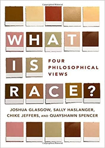 What Is Race?: Four Philosophical Views by Joshua Glasgow (E-Book)