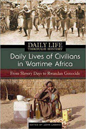 Daily Lives of Civilians in Wartime Africa From Slavery Days to Rwandan Genocide African American Books at United Black Books Black African American E-Books