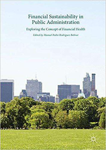 Download Bolivar (Ed.) - Financial Sustainability in Public Administration; Exploring the Concept of Financial Health (E-Book), Urban Books, Black History and more at United Black Books! www.UnitedBlackBooks.org