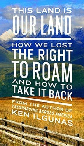 This Land Is Our Land; How We Lost the Right to Roam and How to Take It Back (E-Book)