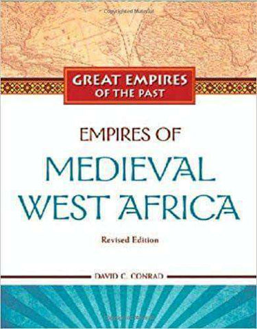 Empires of Medieval West Africa Ghana Mali Songhay African American Books at United Black Books