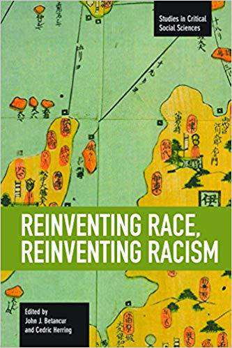 Download Reinventing Race, Reinventing Racism (E-Book), Urban Books, Black History and more at United Black Books! www.UnitedBlackBooks.org