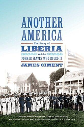 Download Another America; The Story of Liberia and the Former Slaves Who Ruled It (E-Book), Urban Books, Black History and more at United Black Books! www.UnitedBlackBooks.org