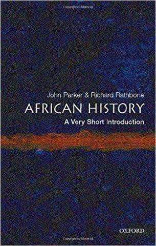 African History: A Very Short Introduction by John Parker & Richard Rathbone African American Books at United Black Books