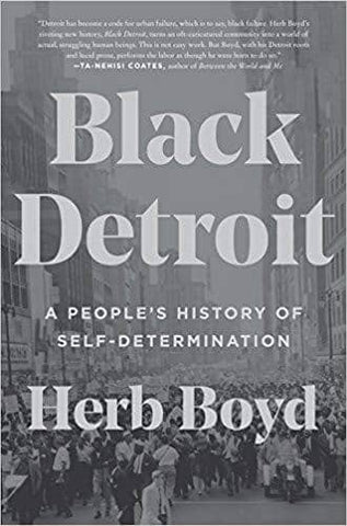 Download Black Detriot A People's History - Herb Boyd, Urban Books, Black History and more at United Black Books! www.UnitedBlackBooks.org