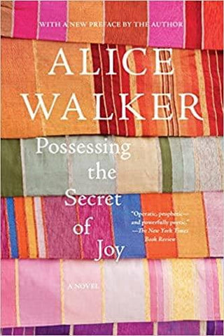 Possessing the Secret of Joy by Alice Walker (Paperback)