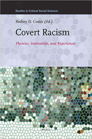 Download Covert Racism; Theories, Institutions, and Experiences (E-Textbook), Urban Books, Black History and more at United Black Books! www.UnitedBlackBooks.org