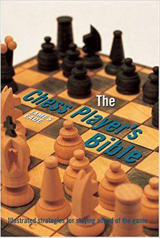 The Chess Player's Bible - Illustrated Strategies for Staying Ahead of the Game (E-Book)