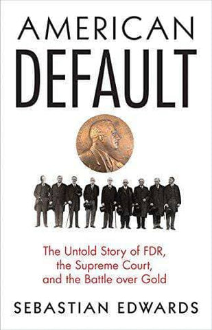 Download American Default; the Untold Story of FDR, the Supreme Court, and the Battle over Gold (E-Book), Urban Books, Black History and more at United Black Books! www.UnitedBlackBooks.org