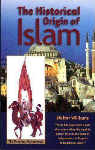 Download The Historical Origin of Islam by Walter Williams, Urban Books, Black History and more at United Black Books! www.UnitedBlackBooks.org