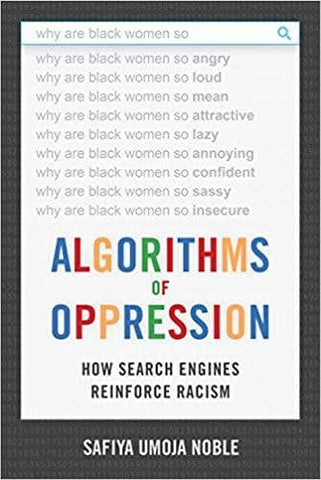 Download Noble - Algorithms of Oppression; How Search Engines Reinforce Racism (E-Book), Urban Books, Black History and more at United Black Books! www.UnitedBlackBooks.org