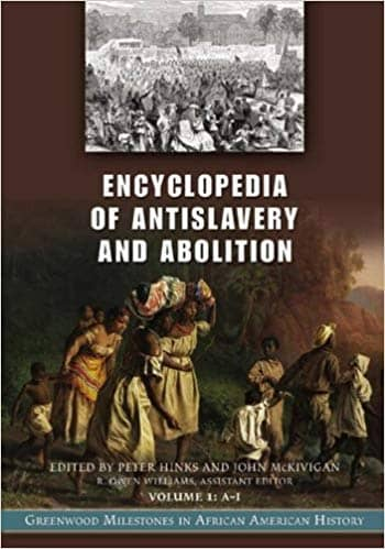 Download Encyclopedia of Antislavery and Abolition [2 volumes]: Greenwood Milestones in African American History (E-Book), Urban Books, Black History and more at United Black Books! www.UnitedBlackBooks.org