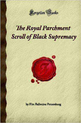 The Royal Parchment Scroll of Black Supremacy (E-Book) African American Books at United Black Books
