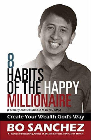 8 Habits of the Happy Millionaire: Create Your Wealth God's Way by Bo Sanchez (E-Book)