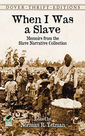 When I Was a Slave; Memoirs from the Slave Narrative Collection (E-Book)