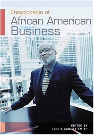 Download Encyclopedia of African American Business [2 volumes] (E-Book), Urban Books, Black History and more at United Black Books! www.UnitedBlackBooks.org
