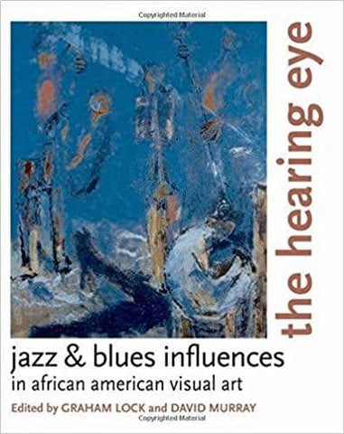 Download The Hearing Eye: Jazz & Blues Influences in African American Visual Art  (E-Book), Urban Books, Black History and more at United Black Books! www.UnitedBlackBooks.org