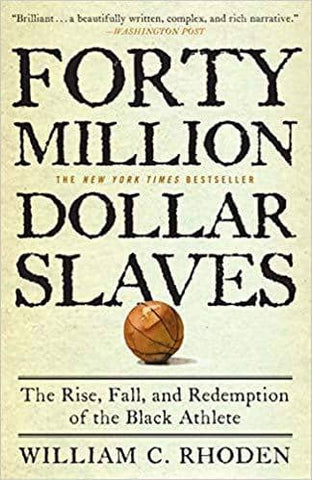 Download Forty Million Dollar Slaves; the Rise, Fall, and Redemption of the Black Athlete (E-Book), Urban Books, Black History and more at United Black Books! www.UnitedBlackBooks.org