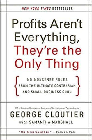 Download Profits Aren't Everything, They're the Only Thing No-Nonsense Rules from the Ultimate Contrarian and Small Business Guru (E-Book), Urban Books, Black History and more at United Black Books! www.UnitedBlackBooks.org