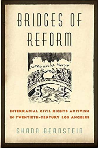 Download Bridges of Reform: Interracial Civil Rights Activism in Twentieth-Century Los Angeles, Urban Books, Black History and more at United Black Books! www.UnitedBlackBooks.org