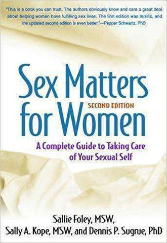 Sex Matters for Women: A Complete Guide to Taking Care of Your Sexual Self (E-Book)