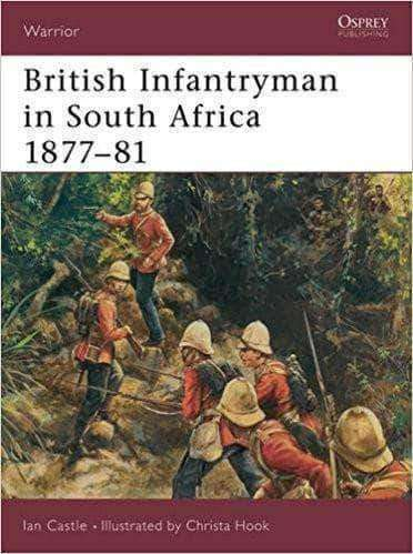 Download British Infantryman in South Africa 1877-81, Urban Books, Black History and more at United Black Books! www.UnitedBlackBooks.org