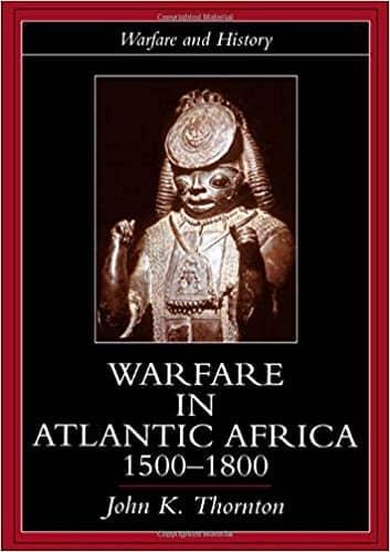 Warfare in Atlantic Africa, 1500-1800 by John K. Thornton (E-Book)