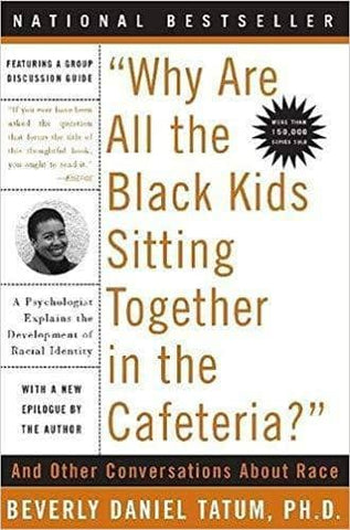 Why Are All the Black Kids Sitting Together in the Cafeteria; And Other Conversations about Race (E-Book)