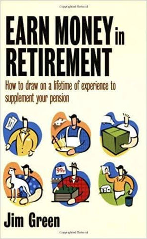 Download Earn Money in Retirement - How to Draw on a Lifetime of Experience to Supplement Your Pension (E-Book), Urban Books, Black History and more at United Black Books! www.UnitedBlackBooks.org