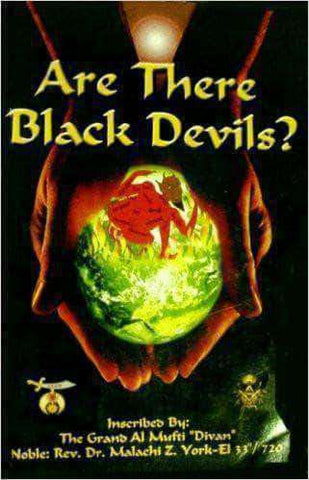Download Are There Black Devils? by Dr. Malachi York (E-Book), Urban Books, Black History and more at United Black Books! www.UnitedBlackBooks.org