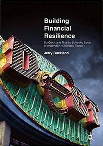 Download Building Financial Resilience; Do Credit and Finance Schemes Serve or Impoverish Vulnerable People (E-Book), Urban Books, Black History and more at United Black Books! www.UnitedBlackBooks.org