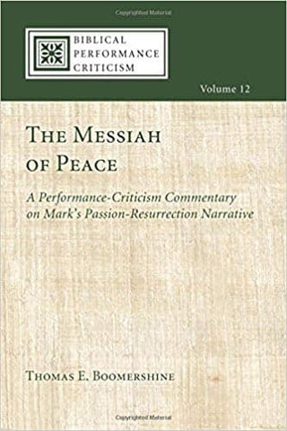 Download Boomershine - The Messiah of Peace; a Performance-Criticism Commentary on Mark's Passion-Resurrection Narrative (E-Book), Urban Books, Black History and more at United Black Books! www.UnitedBlackBooks.org