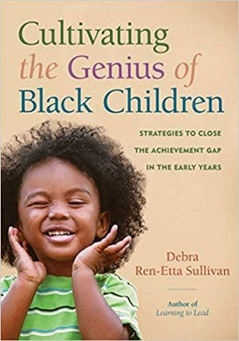 Cultivating the Genius of Black Children: Strategies to Close the Achievement Gap in the Early Years (E-Book)