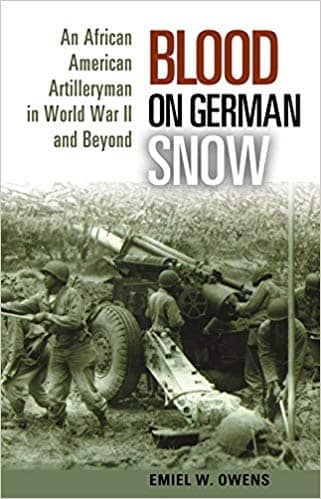 Download Blood on German Snow: An African American Artilleryman in World War II and Beyond (E-Book), Urban Books, Black History and more at United Black Books! www.UnitedBlackBooks.org